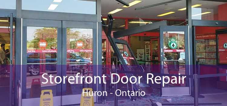 Storefront Door Repair Huron - Ontario