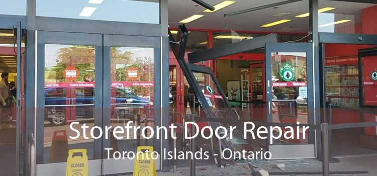 Storefront Door Repair Toronto Islands - Ontario