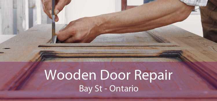Wooden Door Repair Bay St - Ontario