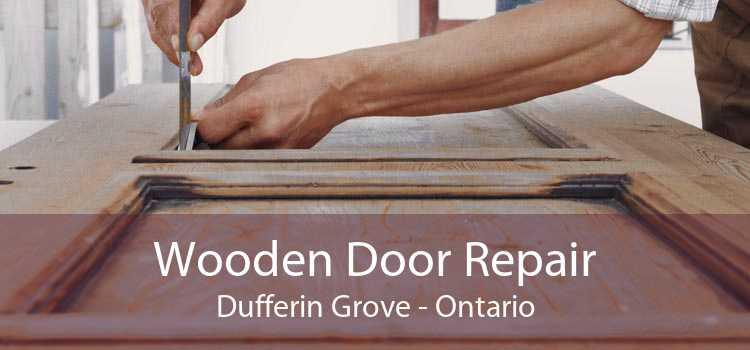 Wooden Door Repair Dufferin Grove - Ontario