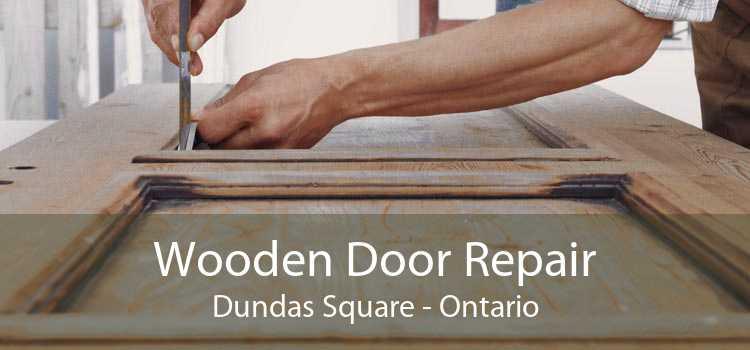 Wooden Door Repair Dundas Square - Ontario