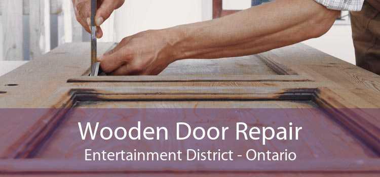 Wooden Door Repair Entertainment District - Ontario