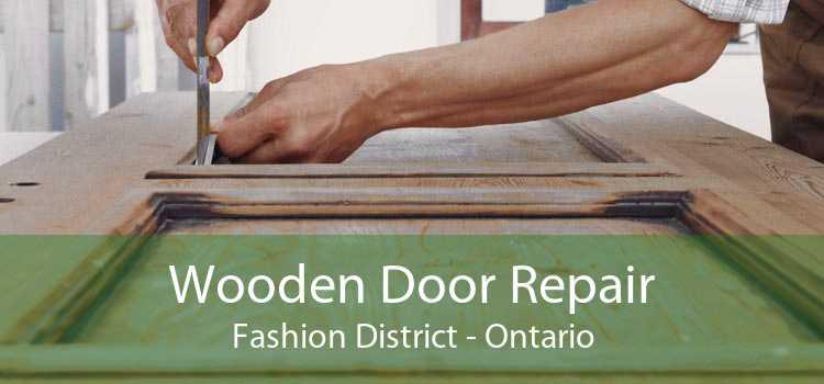 Wooden Door Repair Fashion District - Ontario