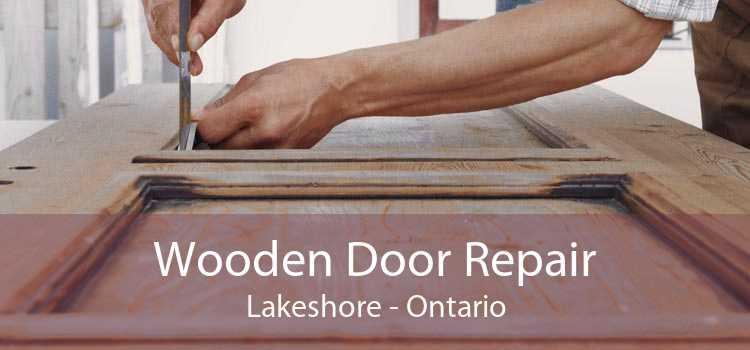 Wooden Door Repair Lakeshore - Ontario