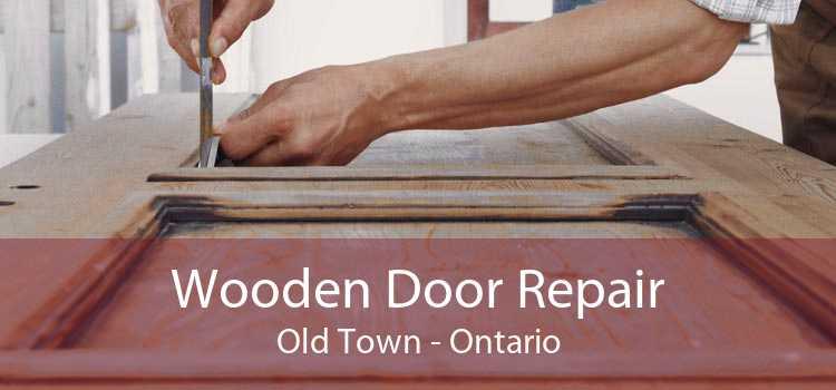 Wooden Door Repair Old Town - Ontario